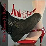 Didn't Come to Dance by Junk Farm (2009-03-01)