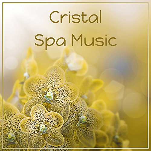 Cristal Spa Music - New Age Music, Ultimate Relaxation, Healing Touch, Background Music for Spa & Wellness