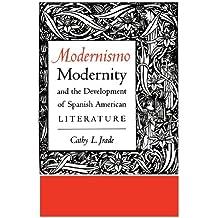 Modernismo, Modernity, and the Development of Spanish American Literature