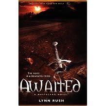 Awaited by Lynn Rush (2012-05-01)