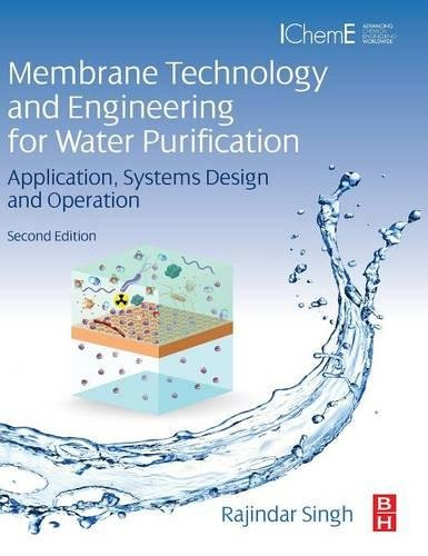 Membrane Technology and Engineering for Water Purification, Second Edition: Application, Systems Design and Operation (Water Purification Membrane)