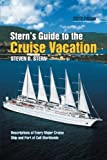Stern's Guide to the Cruise Vacation, Steven B. Stern, 1479716456