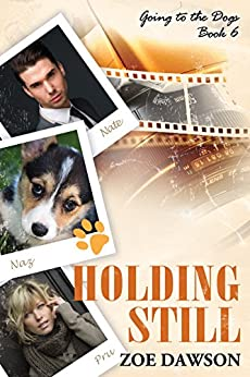 Holding Still (Going to the Dogs Book 6) by [Dawson, Zoe]