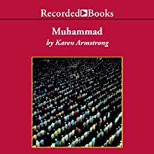 Muhammad: A Prophet for Our Time Audiobook by Karen Armstrong Narrated by Karen Armstrong