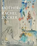 MOTHERs, Rachel Zucker, 1933996439