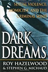 By Roy Hazelwood - Dark Dreams: Sexual Violence, Homicide And The Criminal Mind (2001-08-03) [Hardcover] Hardcover