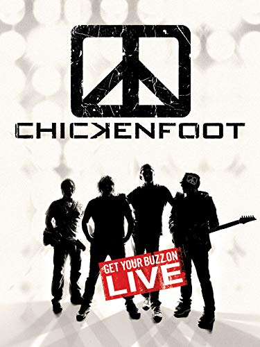 (Chickenfoot - Get Your Buzz On Live)