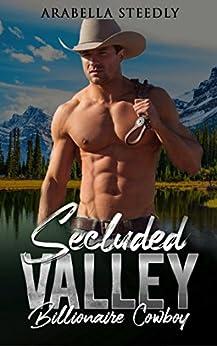 Secluded Valley: Billionaire Cowboy (English Edition) de [Steedly, Arabella]
