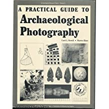 A Practical Guide to Archaeological Photography