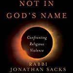 Not in God's Name: Confronting Religious Violence | Rabbi Jonathan Sacks