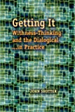 Getting It: Withness-Thinking and the Dialogical...In Practice (Hampton Press Communication Series Social Construction in Practice)