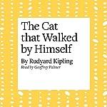 The Cat that Walked by Himself   Rudyard Kipling