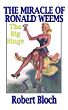 The Miracle of Ronald Weems/the Big Binge, Robert Bloch, 144862746X