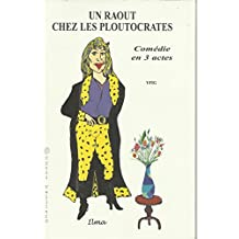Un raout chez les ploutocrates (pièce de thétre) (French Edition)