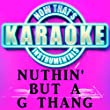 Nuthin' but a G thang (Originally Performed by Dr. Dre) [Karaoke Version]