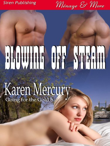 Blowing Off Steam [Going for the Gold 5] (Siren Publishing Menage and More)