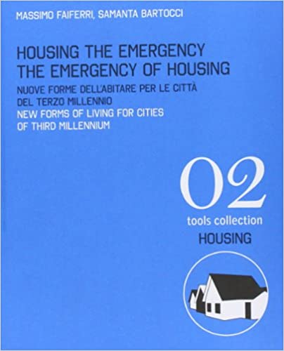 Housing the Emergency the Emergency of Housing: New Forms of