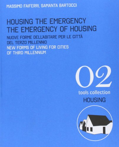 Housing the Emergency the Emergency of Housing: New Forms of Living for Cities (Tools)
