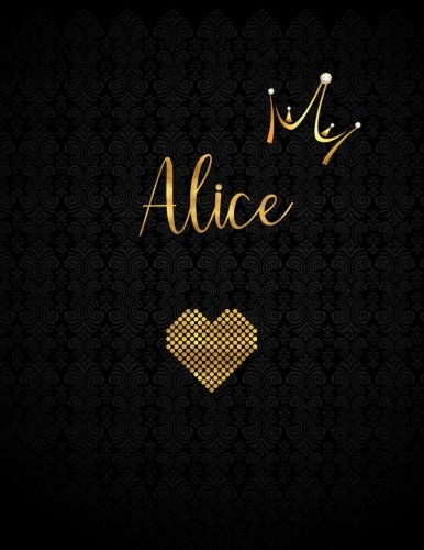 Alice: Personalized Black XL Journal with Gold Lettering, Girl Names/Initials 8.5x11, Journal Notebook with 110 Inspirational Quotes, Journals to Write In for Women (Journals and - Gold Alice