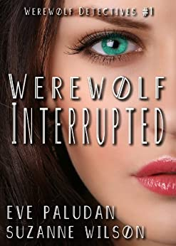 Werewolf Interrupted (Werewolf Detectives - Book 1