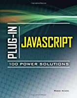 Plug-In JavaScript 100 Power Solutions Front Cover