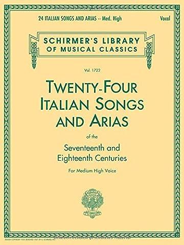 Twenty-Four Italian Songs & Arias of the Seventeenth and Eighteenth Centuries: Medium High Voice (Schirmer's Library of Musical Classics, Vol. 1722) (Italian and English (Aria Sheet Music)
