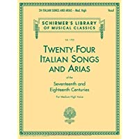 24 Italian Songs and Arias - Medium High Voice (Book Only): Medium High Voice (Schirmer's Library of Musical Classics)