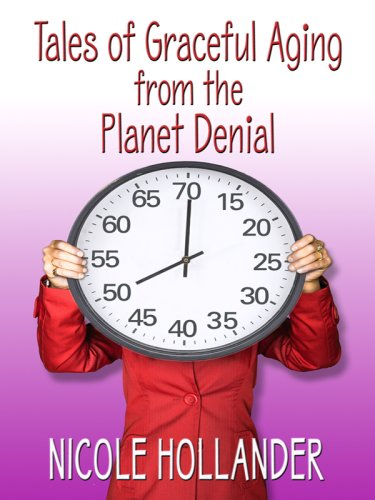 Tales of Graceful Aging from the Planet Denial (Thorndike Press Large Print Nonfiction Series) PDF Text fb2 book