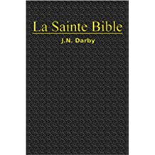 La Sainte Bible (Darby) (French Edition)