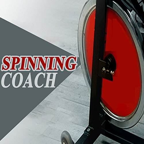 Spinning Coach (Spinning the Best Indoor Cycling Music in the Mix) & DJ Mix (The Best Spinning Music)