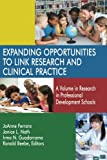 img - for Expanding Opportunities to Link Research and Clinical Practice:: A Volume in Research in Professional Development Schools book / textbook / text book
