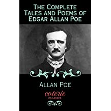 The Complete Tales and Poems of Edgar Allan Poe (Coterie Classics)