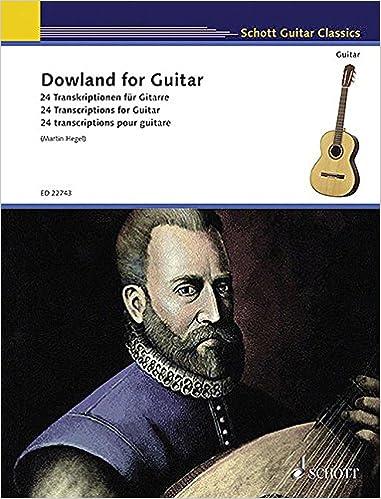 Dowland for Guitar: 24 Transcriptions for Guitar (Schott Guitar Classics)