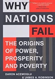 Why Nations Fail: The Origins of Power, Prosperity and Poverty par Daron Acemoglu