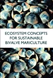img - for Ecosystem Concepts for Sustainable Bivalve Mariculture book / textbook / text book