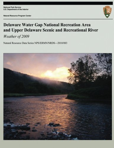 Delaware Water Gap National Recreation Area and Upper Delaware Scenic and Recreational River: Weather of 2009 (Natural Resource Data Series NPS/ERMN/NRDS?2010/083) PDF