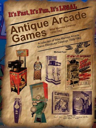 Antique Arcade Games: Mike Munves 1939-1962