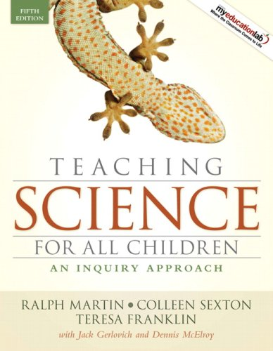 Teaching Science for All Children: An Inquiry Approach (5th Edition)