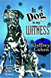 As Dog Is My Witness, Jeffrey Cohen, 1890862436