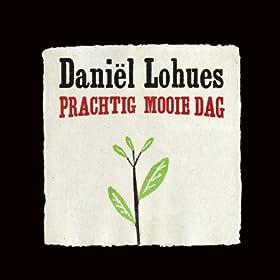 prachtig mooie dag daniël lohues from the album prachtig mooie dag