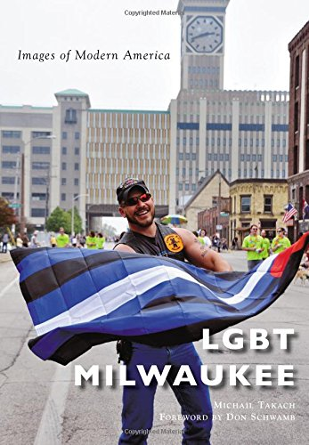 LGBT Milwaukee (Images of Modern America)
