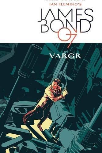James Bond Volume 1: VARGR (James Bond 007)