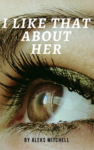 I Like That About Her (Book 1)]()