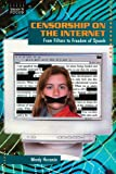 Censorship on the Internet: From Filters to Freedom of Speech (Issues in Focus)