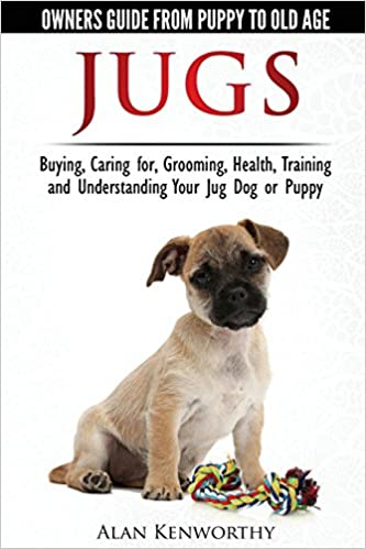 Jug Dogs Jugs Owners Guide From Puppy To Old Age Buying Caring