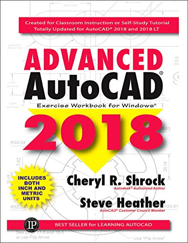 Advanced AutoCAD 2018: Exercise Workbook by Industrial Press, Inc.