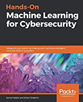 Hands-On Machine Learning for Cybersecurity Front Cover