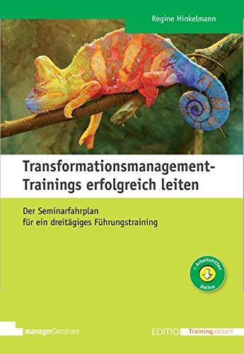 Transformationsmanagement-Trainings erfolgreich leiten, m. 1 Buch, m. 1 Online-Zugang (Edition Training aktuell)