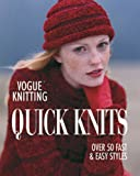 Vogue Knitting: Quick Knits - Over 50 Fast and Easy Styles
