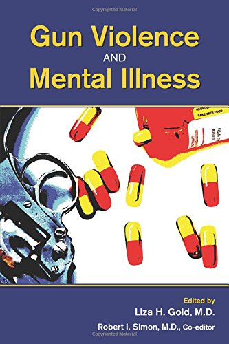 Gun Violence and Mental Illness by Amer Psychiatric Pub